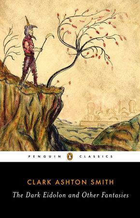 Cover to The Dark Eidolon and Other Fantasies by Clark Ashton Smith.